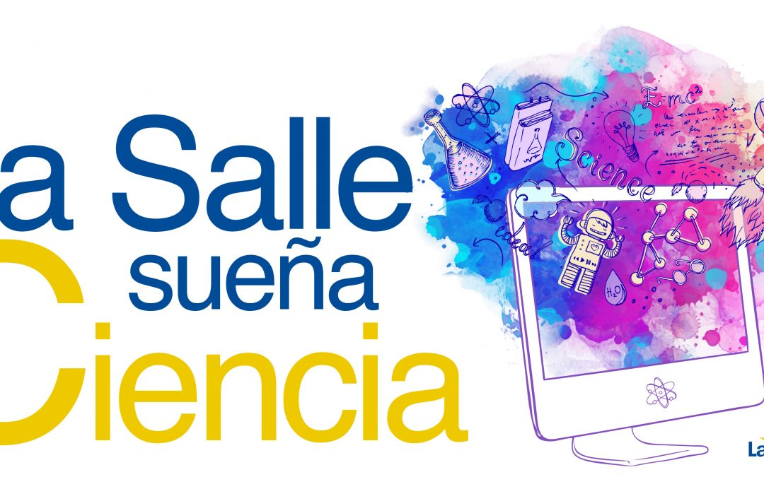 La Salle Sueña Ciencia· 2019